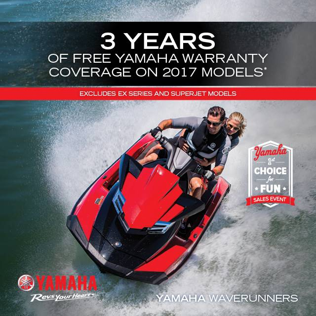Yamaha Motor Corp., USA Yamaha Waverunners - The Choice for Fun Sales Event - Free Warranty Coverage - MY2017