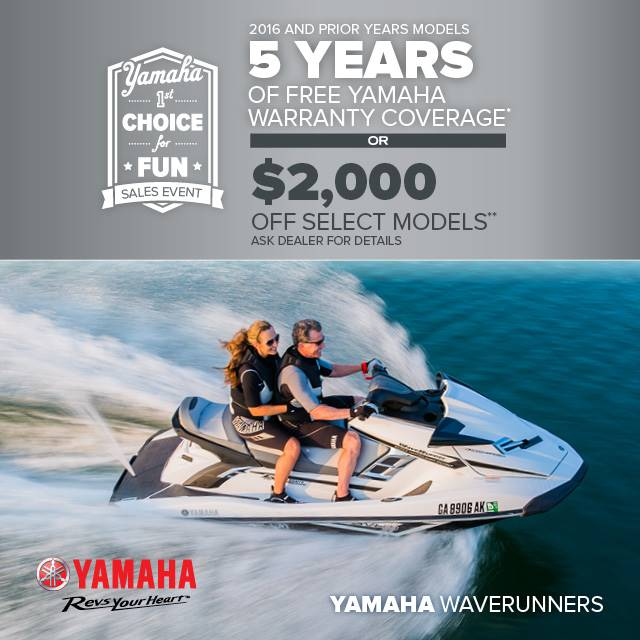 Yamaha Waverunners - 1st Choice for Fun Sales Event - Free Warranty Coverage OR $2,000 Off