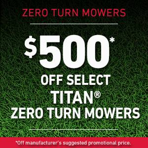 TORO $500 OFF SELECT TITAN ZERO TURN MOWERS