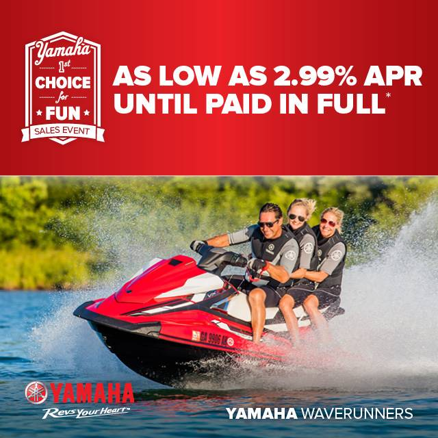 Yamaha Motor Corp., USA Yamaha Waverunners - 1st Choice for Fun Sales Event - 2.99% APR
