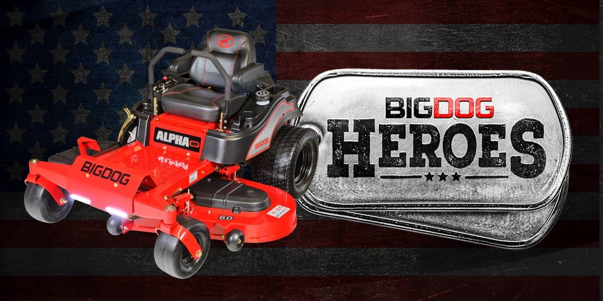 Big Dog Mowers Big Dog Heroes