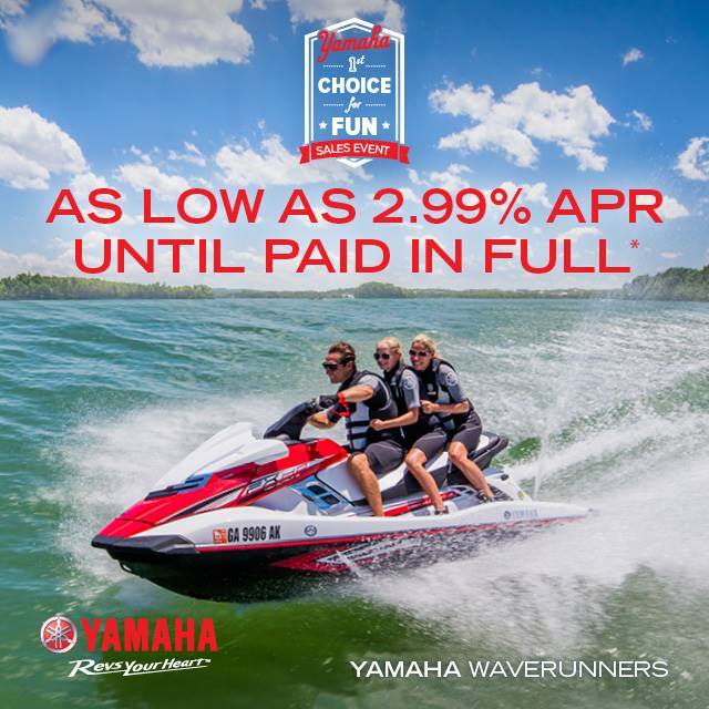 Yamaha Motor Corp., USA Yamaha Waverunners - The Choice for Fun Sales Event - 2.99% APR