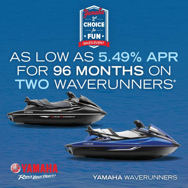 Yamaha Motor Corp., USA Yamaha Waverunners - The Choice for Fun Sales Event - 5.49% APR on 2 Units