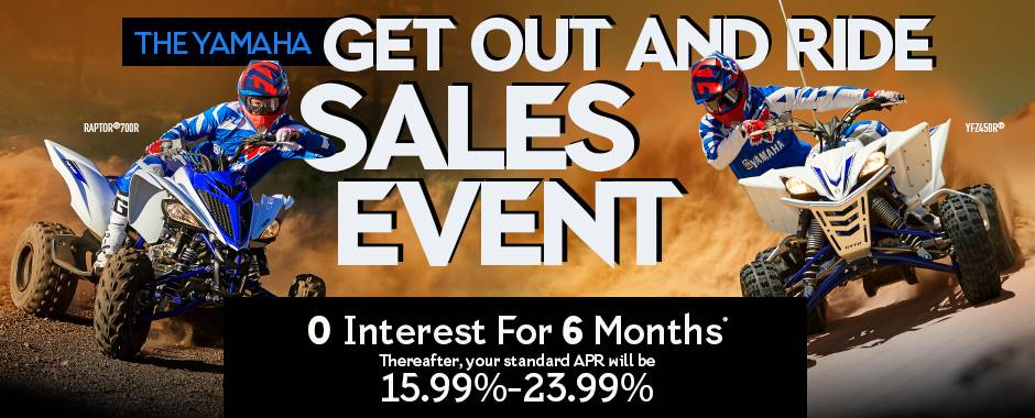 The Yamaha GET OUT AND RIDE SALES EVENT - Sport ATV - Current Offers & Factory Financing