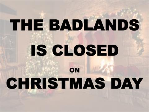 The Badlands is CLOSED on Christmas Day