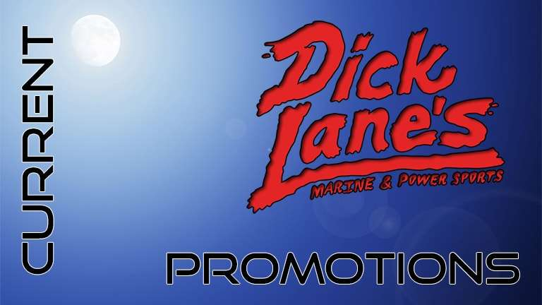 Current Promotions at Dick Lane's Marine and Powersports | Afton, OK