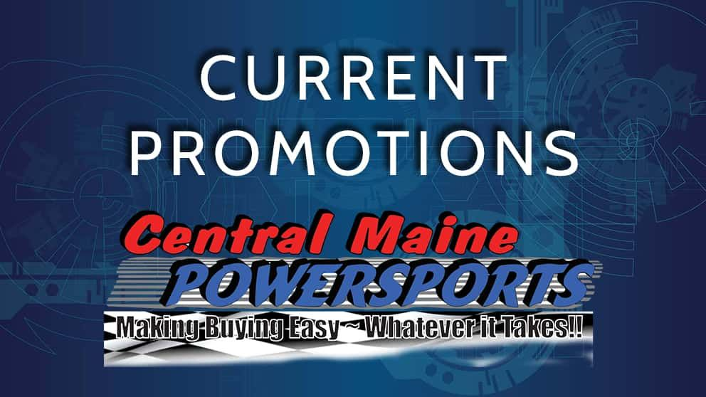 Current Promotions at Central Maine Powersports | Lewiston, ME