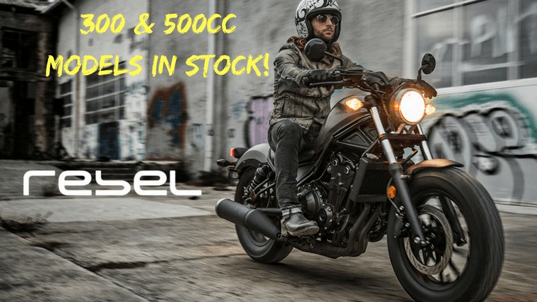 Rebel 300&500cc Models in stock!