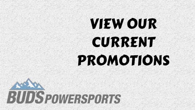 Current Promotions at Bud's Powersports | Cottonwood, ID