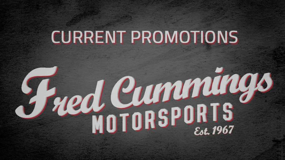Current Promotions at Fred Cummings Motorsports | Bakersfield, CA