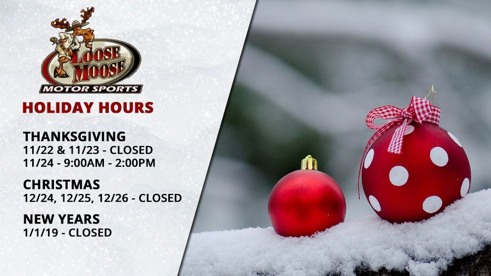 Loose Moose Motorsports Holiday Hours