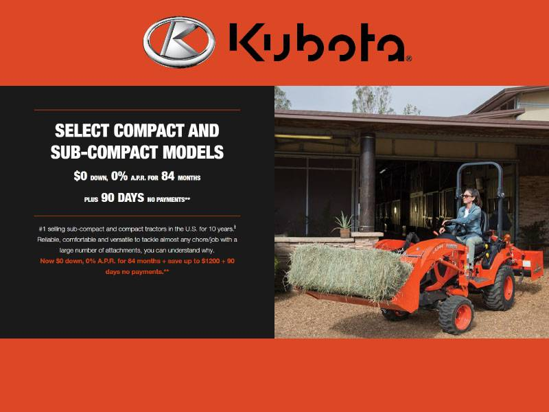 Kubota - Compact and Sub-Compact $0 Down, 0% A.P.R. for 84 months