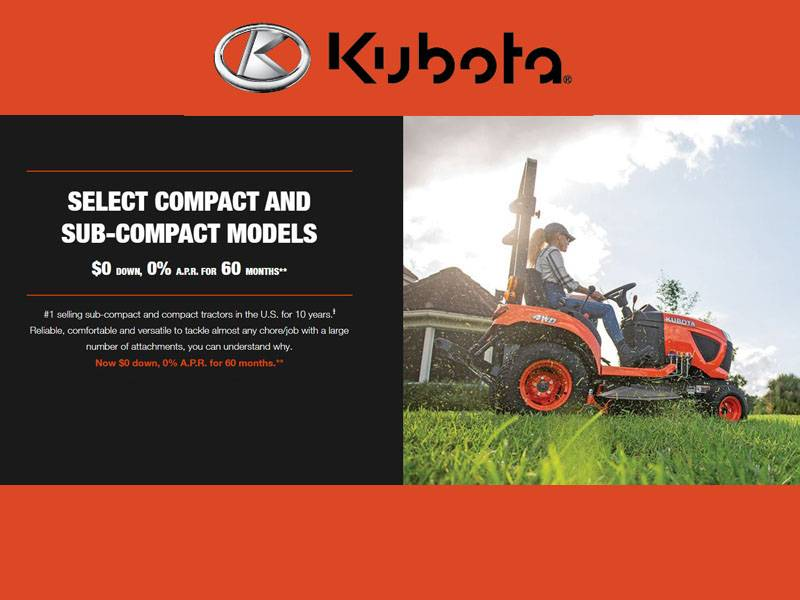 Kubota - Compact and Sub-Compact Models $0 Down, 0% A.P.R. for 60 months