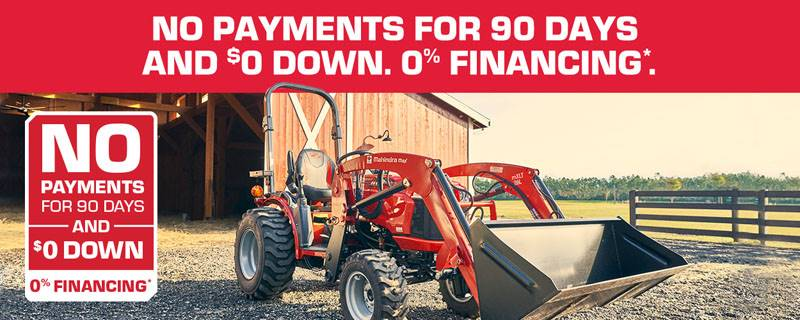 Mahindra - No Payments For 90 Days  $0 Down. 0% Financing