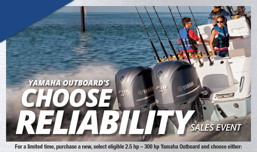 Yamaha Outboard's Choose Reliability Sales Event - MY2011-2017