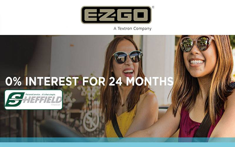 E-Z-GO - Sheffield Financing - As Low As 0% Interest for 24 Months
