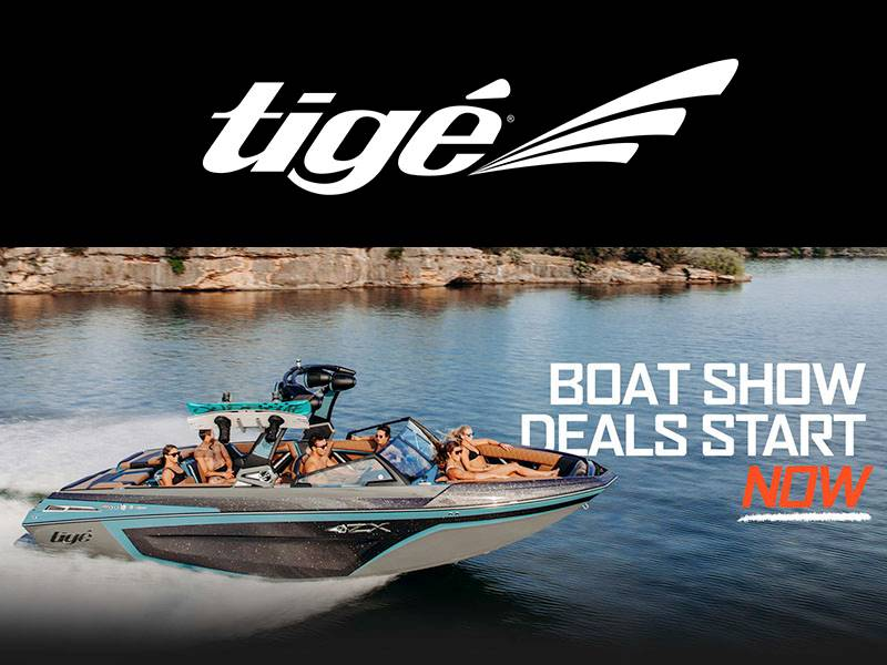 TIGE - Boat Show Deals Start Now