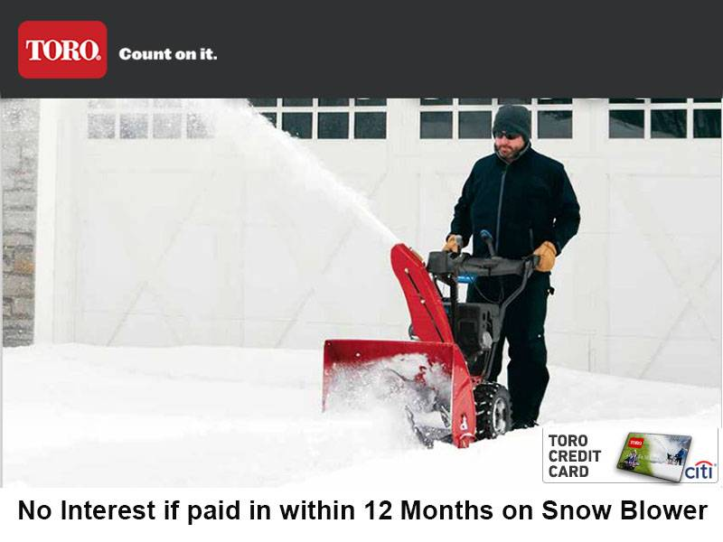 Toro - No Interest if paid in within 12 Months on Snow Blower