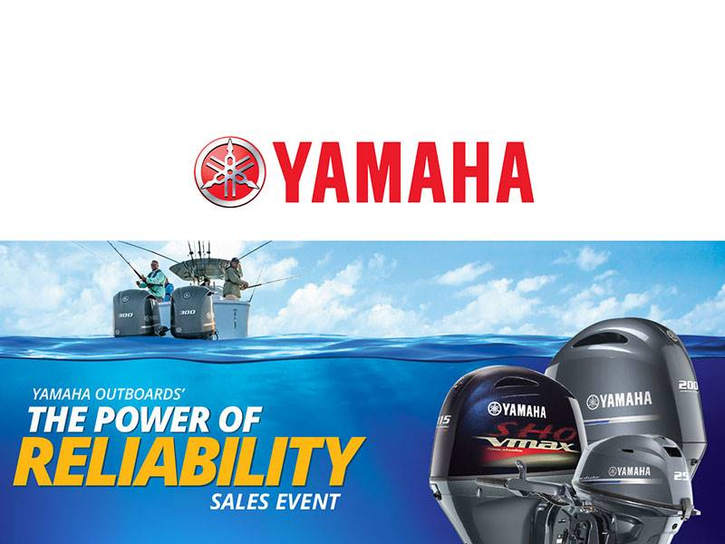 Yamaha Marine - The Power OF Reliability Sales Event