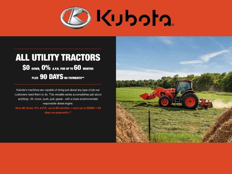 Kubota - All Utility Tractors $0 Down, 0% A.P.R. for up to 60 months