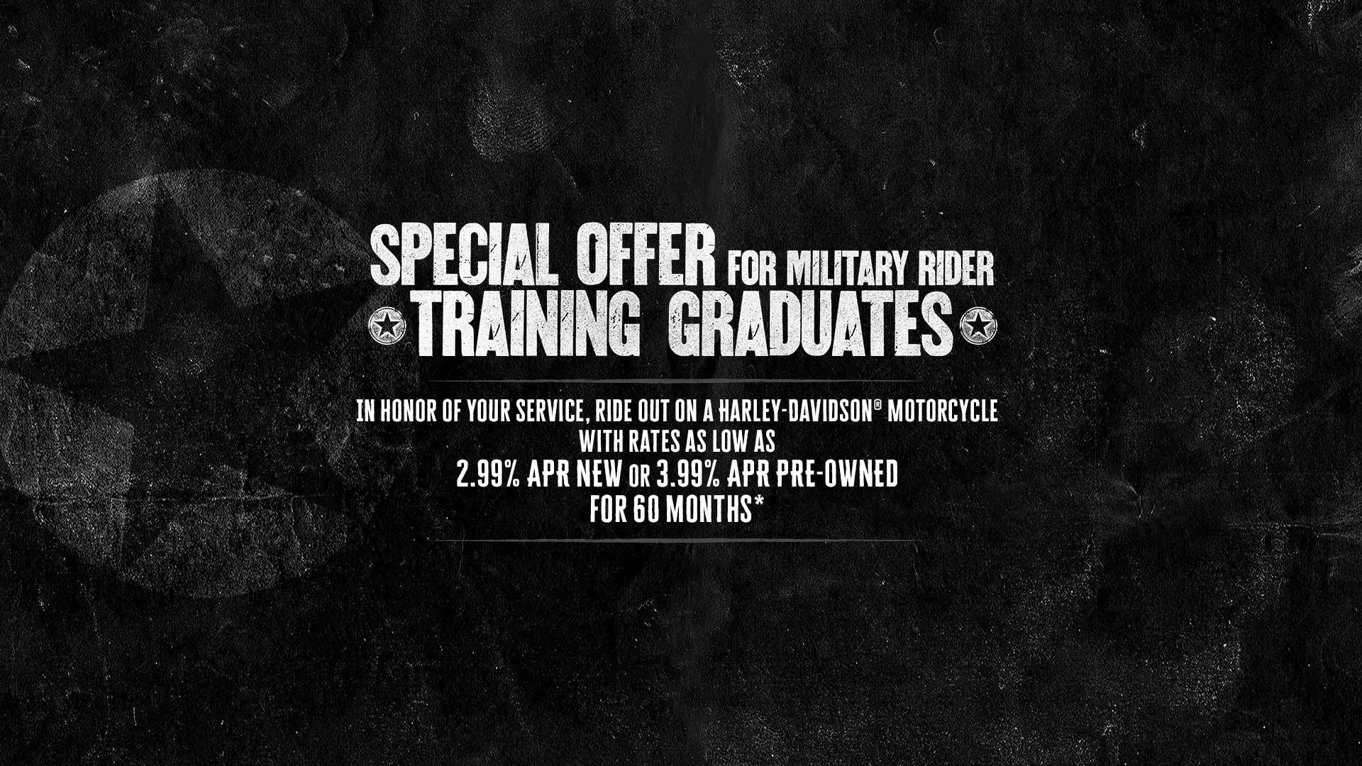 Harley-Davidson MILITARY RIDER TRAINING GRADUATE FINANCING