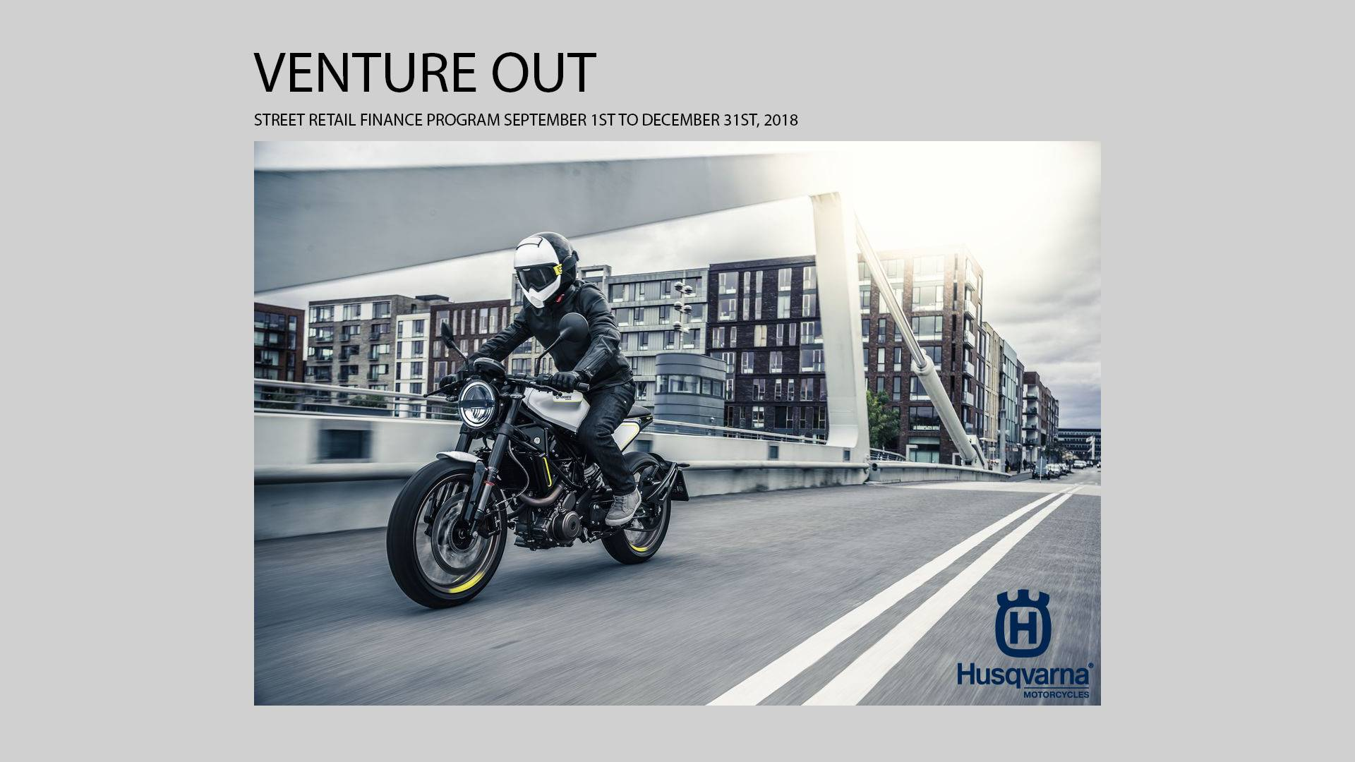 Husqvarna - Venture Out - Street Retail Finance Program