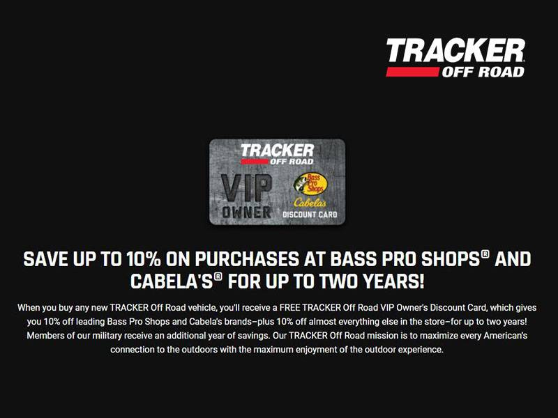 Tracker Off Road - Save Up To 10% On Purchases At Bass Pro Shops® And Cabela's® For Up To Two Years!