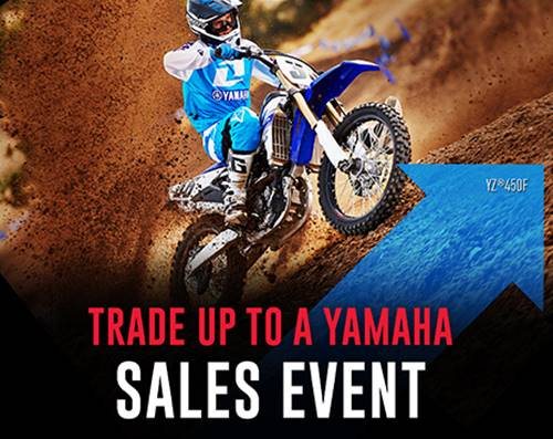Yamaha Motor Corp., USA Yamaha - Trade Up to a Yamaha Sales Event - Dirt Motorcycles