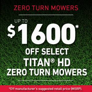 Toro - UP TO $1600* OFF SELECT TITAN HD ZERO TURN MOWERS