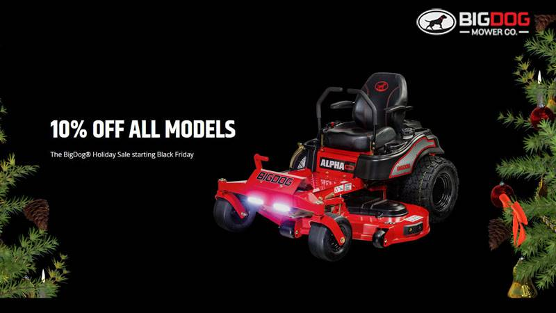 Big Dog Mower - Bigdog Holiday Special 10% Off All Models