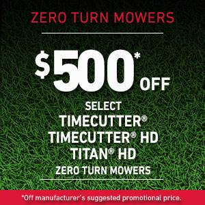Toro - $500* OFF SELECT TIMECUTTER, TIMECUTTER HD AND TITAN HD ZERO TURN MOWERS
