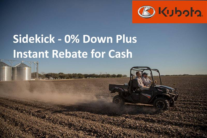 Kubota - Sidekick - 0% Down Plus Instant Rebate for Cash