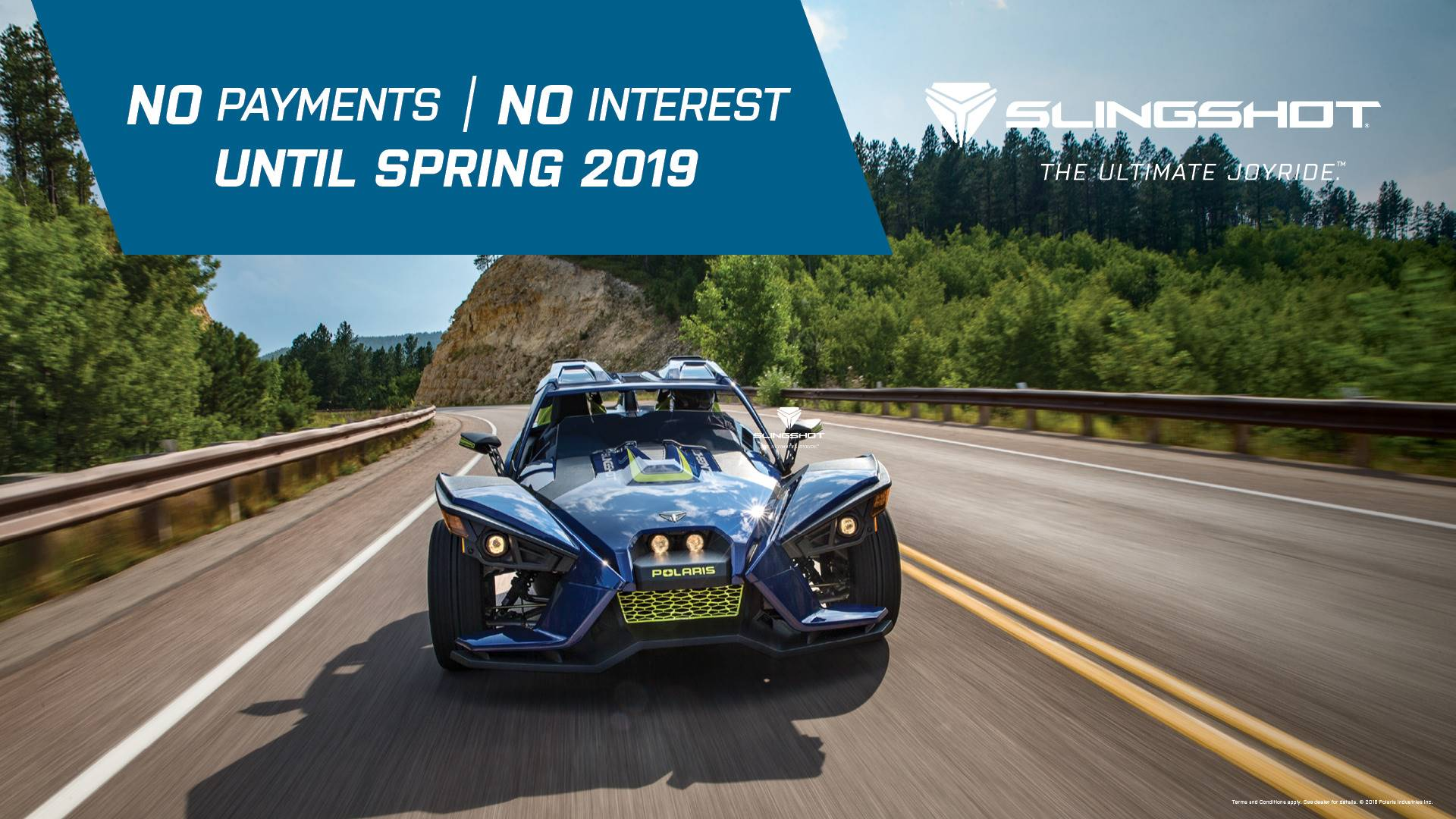 Slingshot - NO Payments | NO Interest UNTIL SPRING 2019