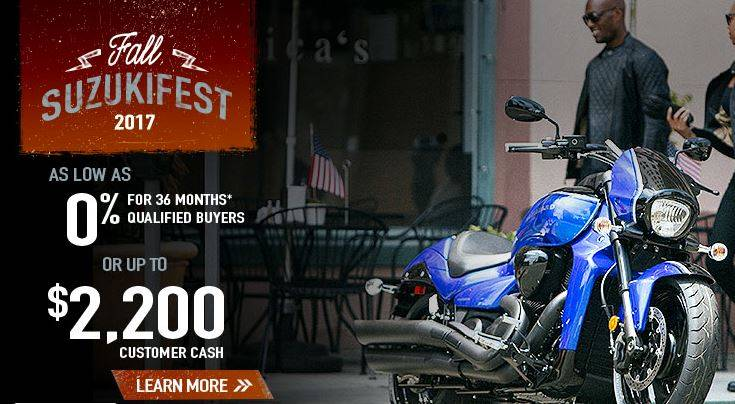 Suzuki Motor of America Inc. Suzuki Fall Suzukifest Cruiser and Touring Motorcycle Financing as Low as 0% APR for 36 Months or Customer Cash Offer
