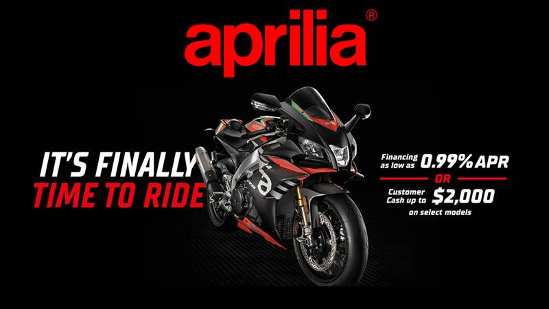 Aprilia - It's Finally Time to Ride - Financing As Low As 0.99% APR or Customer Cash Up to $2,000