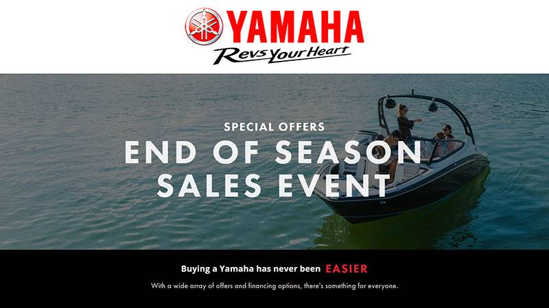 Yamaha Motor Corp., USA Yamaha Boats - End of Season Sales Event