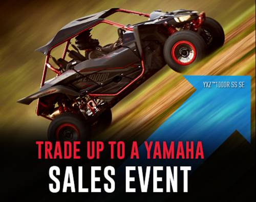 Yamaha Motor Corp., USA Yamaha - Trade Up to a Yamaha Sales Event - Sport / Utility / Recreation SxS