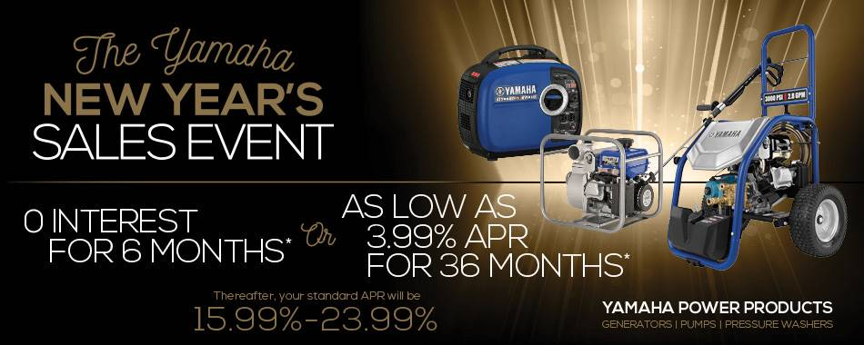 The Yamaha NEW YEAR'S SALES EVENT - Power Equipment - 0% or 3.99% APR - MY2014-2016