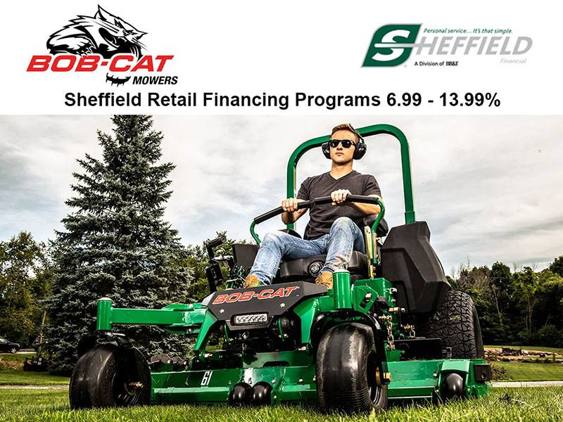 Bob-Cat Mowers - Sheffield Retail Financing Programs 6.99 - 13.99%