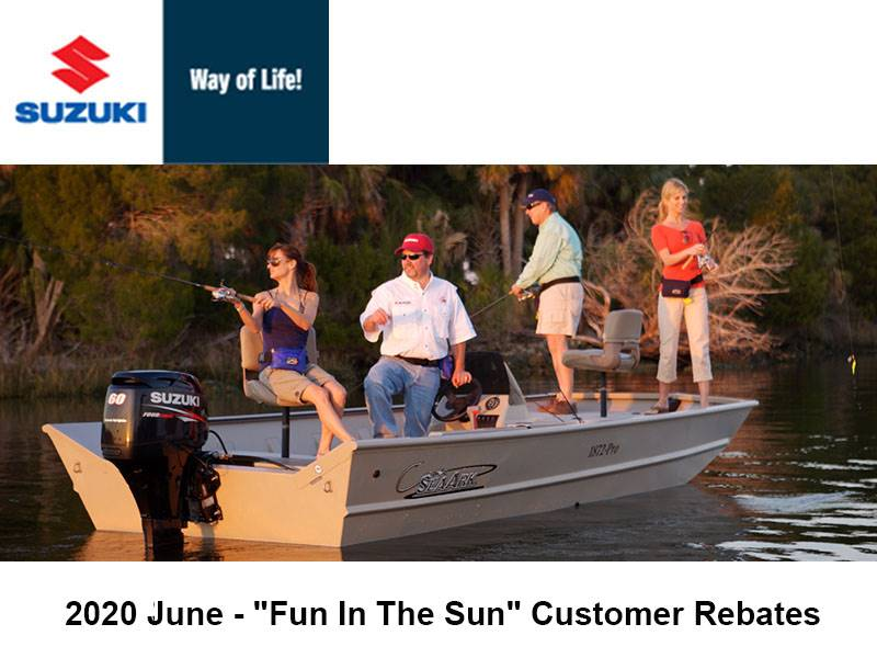 "Suzuki Marine - 2020 June - ""Fun In The Sun"" Customer Rebates"