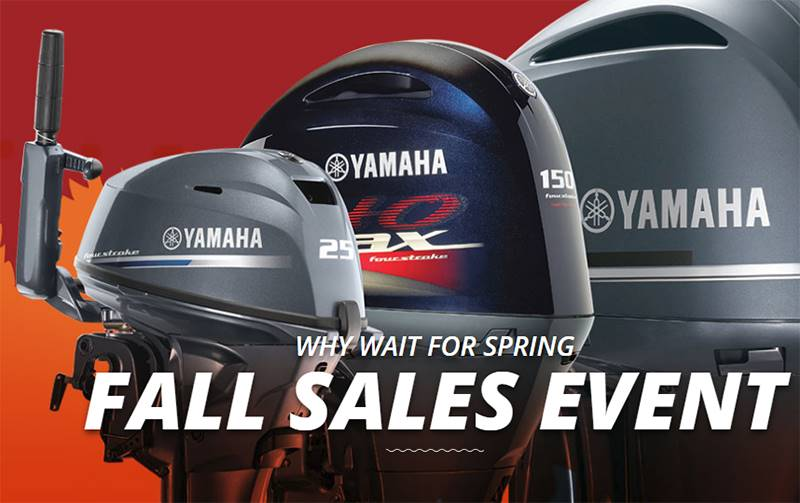 Yamaha Outboards - Why Wait For Spring Fall Sales Event - Dealer Credit