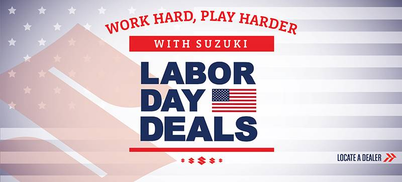 Suzuki Motor of America Inc. Suzuki - Labor Day Deals