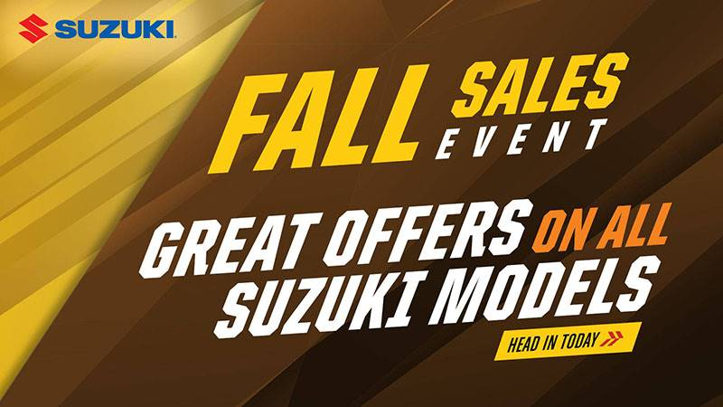 Suzuki Motor of America Inc. Suzuki - Fall Sales Event
