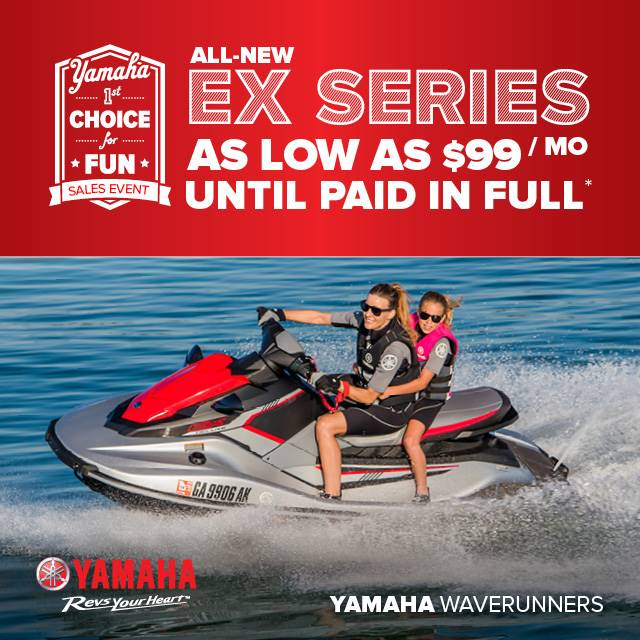 Yamaha Motor Corp., USA Yamaha Waverunners - 1st Choice for Fun Sales Event - EX Series for $99 per month