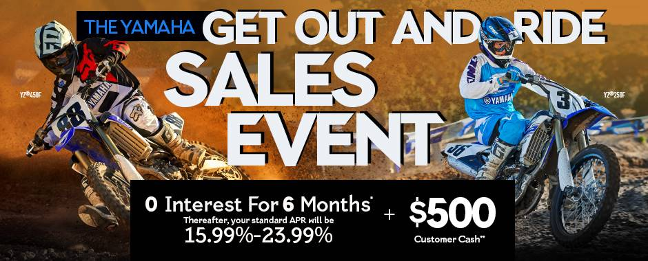 The Yamaha GET OUT AND RIDE SALES EVENT - Motocross/Off-Road Motorcycles - Current Offers & Factory Financing