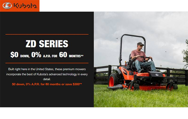 Kubota - ZD Series $0 Down, 0% A.P.R. for 60 months**