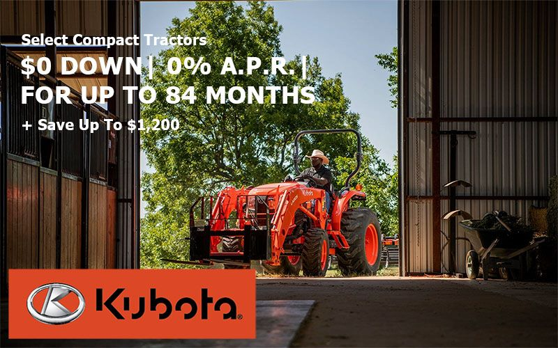 Kubota - $0 down, 0% A.P.R. for up to 84 months on Select Sub-Compact / Compact Tractors