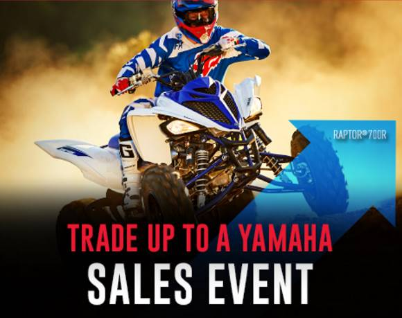Yamaha Motor Corp., USA Yamaha - TRADE UP TO A YAMAHA SALES EVENT - Sport ATV