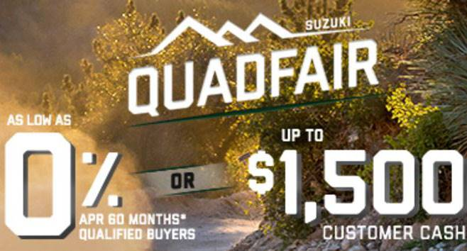 Suzuki Fall QuadFair ATV Financing as Low as 0% APR for 60 Months or Customer Cash Offer
