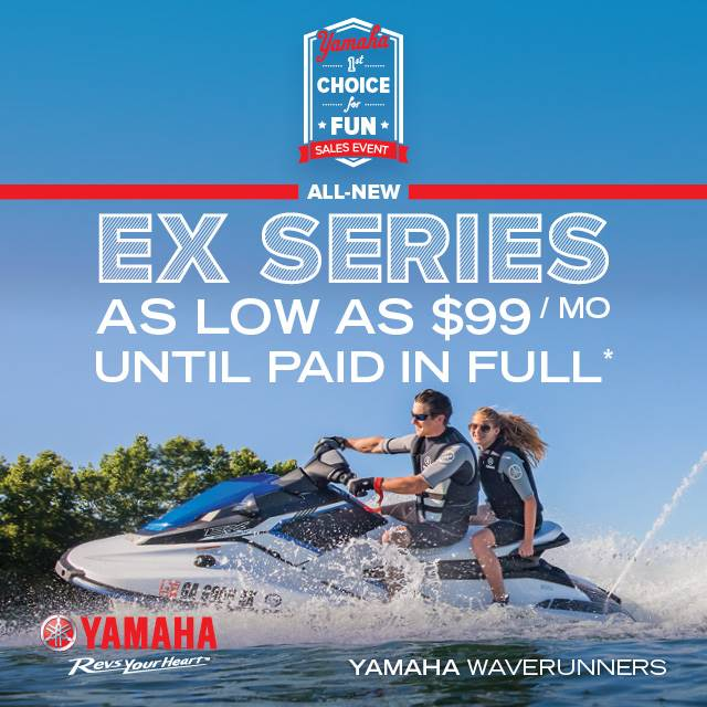 Yamaha Motor Corp., USA Yamaha Waverunners - The Choice for Fun Sales Event - EX Series - $99 per month